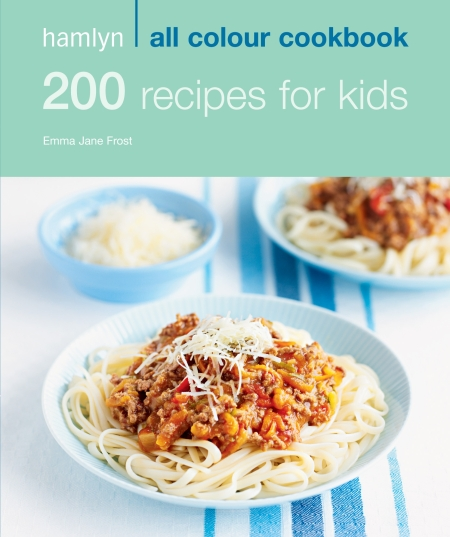 Hamlyn All Colour Cookery: 200 Recipes for Kids